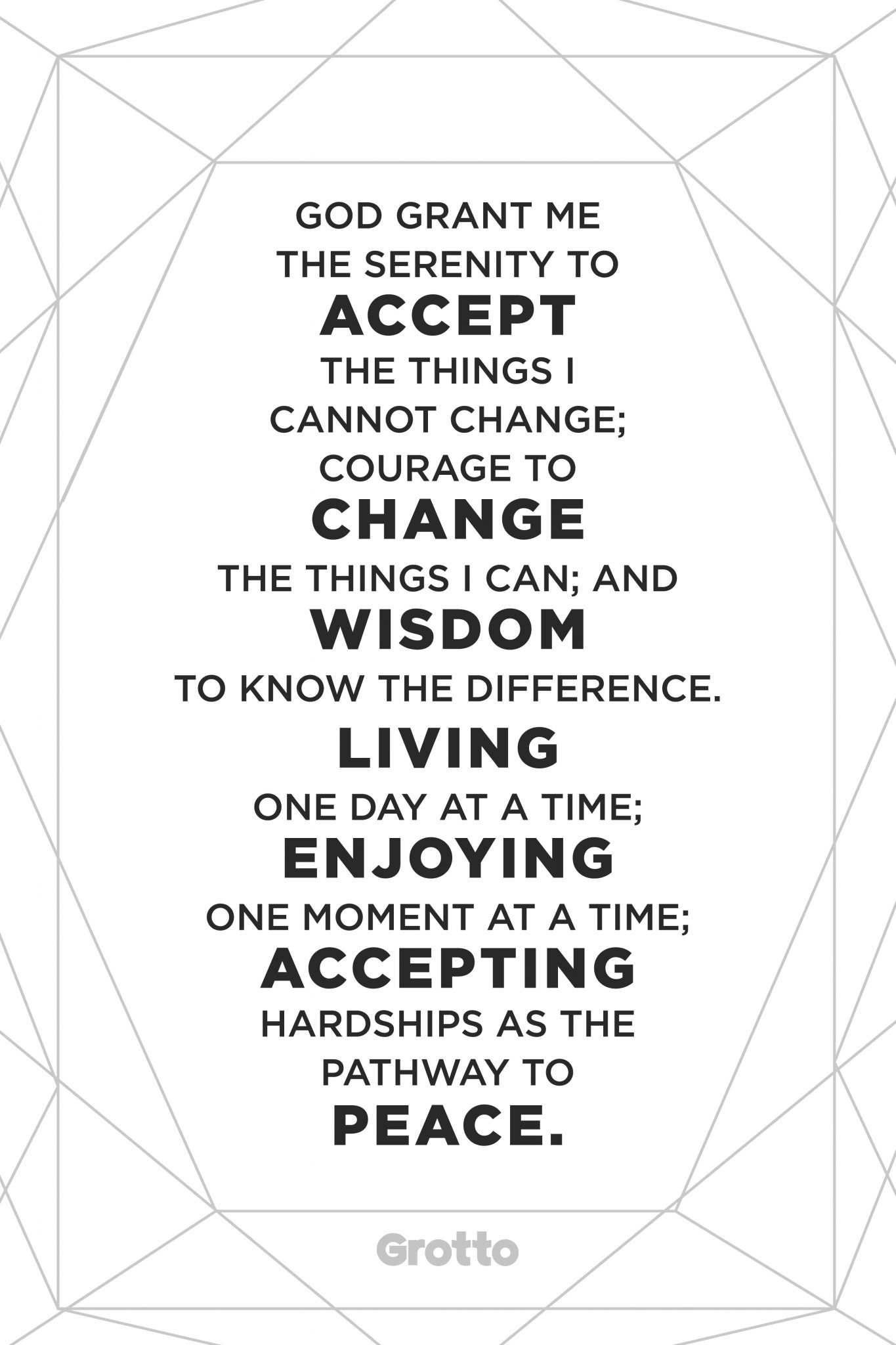 """Grotto prayer graphic of the """"Serenity Prayer."""" The graphic reads, """"God grant me the serenity to accept the things I cannot change; courage to change the things I can; and wisdom to know the difference. Living one day at a time; enjoying one moment at a time; accepting hardships as the pathway to peace."""""""
