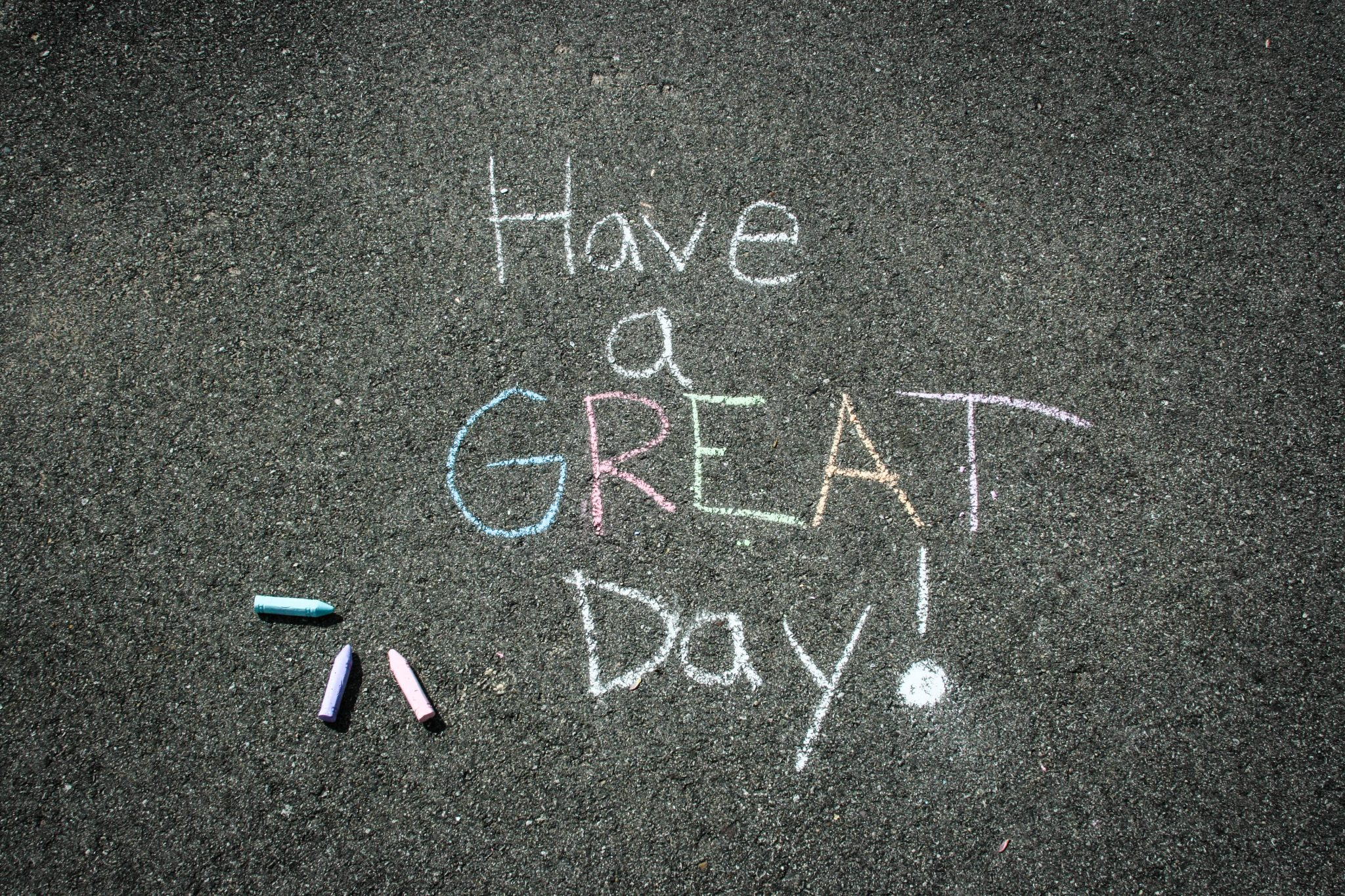 """How do you make someone smile? Leave a chalk message on a walkway that reads, """"Have a great day!"""""""