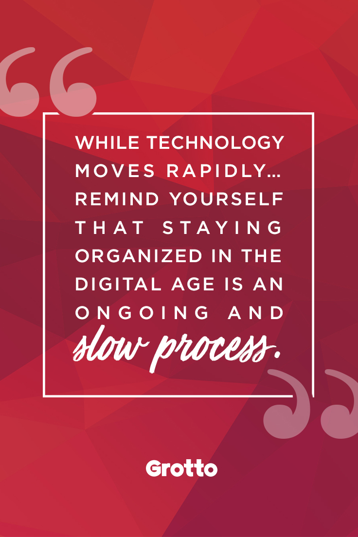"Grotto quote graphic that reads, ""While technology moves rapidly...remind yourself that staying organized in the digital age is an ongoing and slow process."""