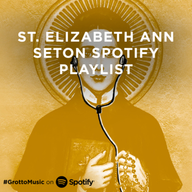 St. Elizabeth Ann Seton was the first native-born American saint. Listen to this Grotto Spotify playlist about her life.