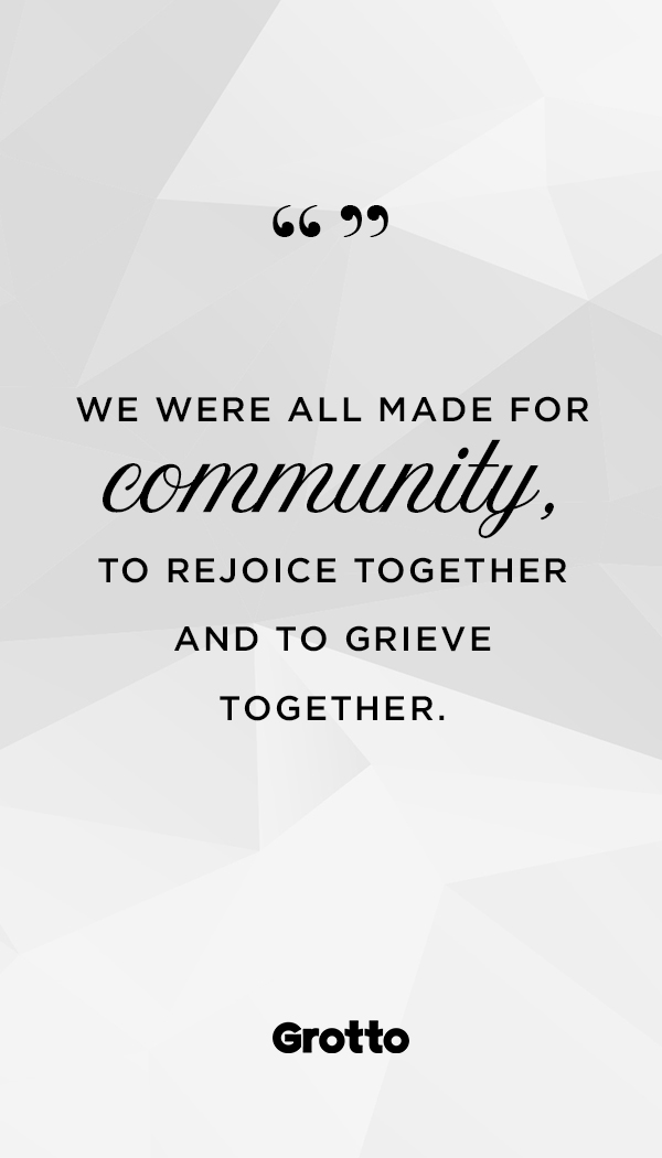 """Grotto quote graphic about 4 ways this author and her husband are dealing with infertility: """"We were all made for community, to rejoice together and to grieve together."""""""