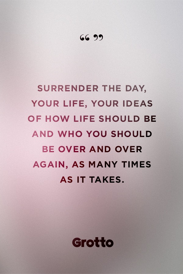 """Grotto quote graphic about life seeming too busy to pray: """"Surrender the day, your life, your ideas of what life should be and who you should be over and over again, as many times as it takes."""""""